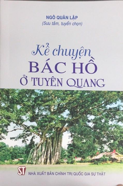Kể chuyện Bác Hồ ở Tuyên Quang