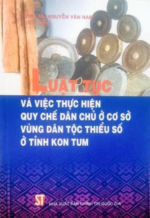 Luật tục và việc thực hiện quy chế dân chủ ở cơ sở vùng dân tộc thiểu số ở tỉnh Kon Tum