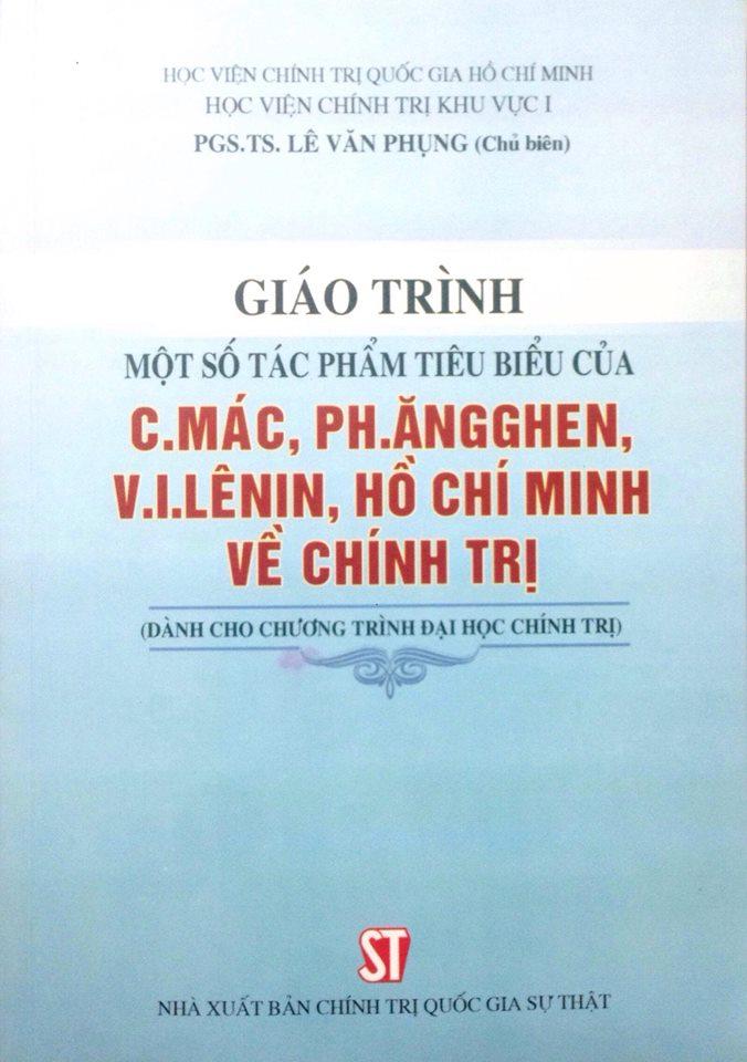 Giáo trình một số tác phẩm tiêu biểu của C. Mác, Ph. Ăngghen, V.I. Lênin, Hồ Chí Minh về chính trị (Dành cho chương trình đại học chính trị)