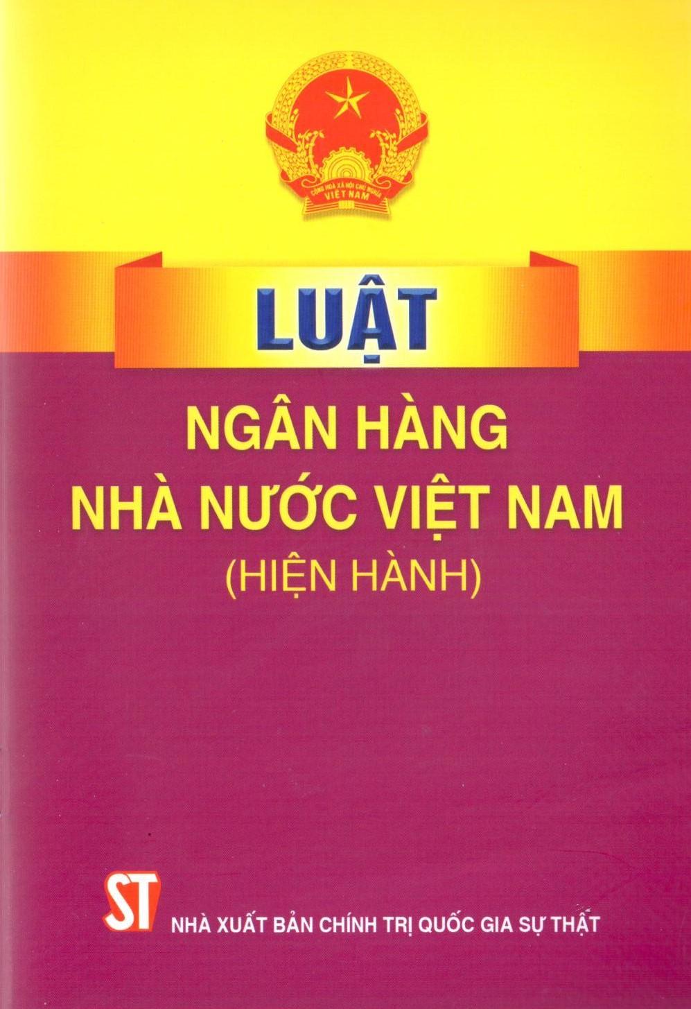 Luật Ngân hàng Nhà nước Việt Nam (hiện hành)