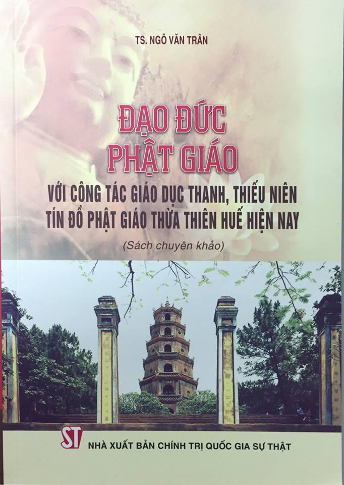 Đạo đức phật giáo với coogn tác giáo dục thanh, thiếu niên tín đồ phật giáo Thừa Thiên Huế hiện nay (Sách chuyên khảo)