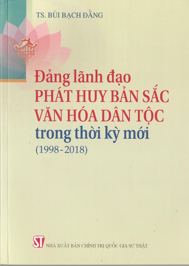 Đảng lãnh đạo phát huy bản sắc văn hóa dân tộc trong thời kỳ mới (1998-2018)