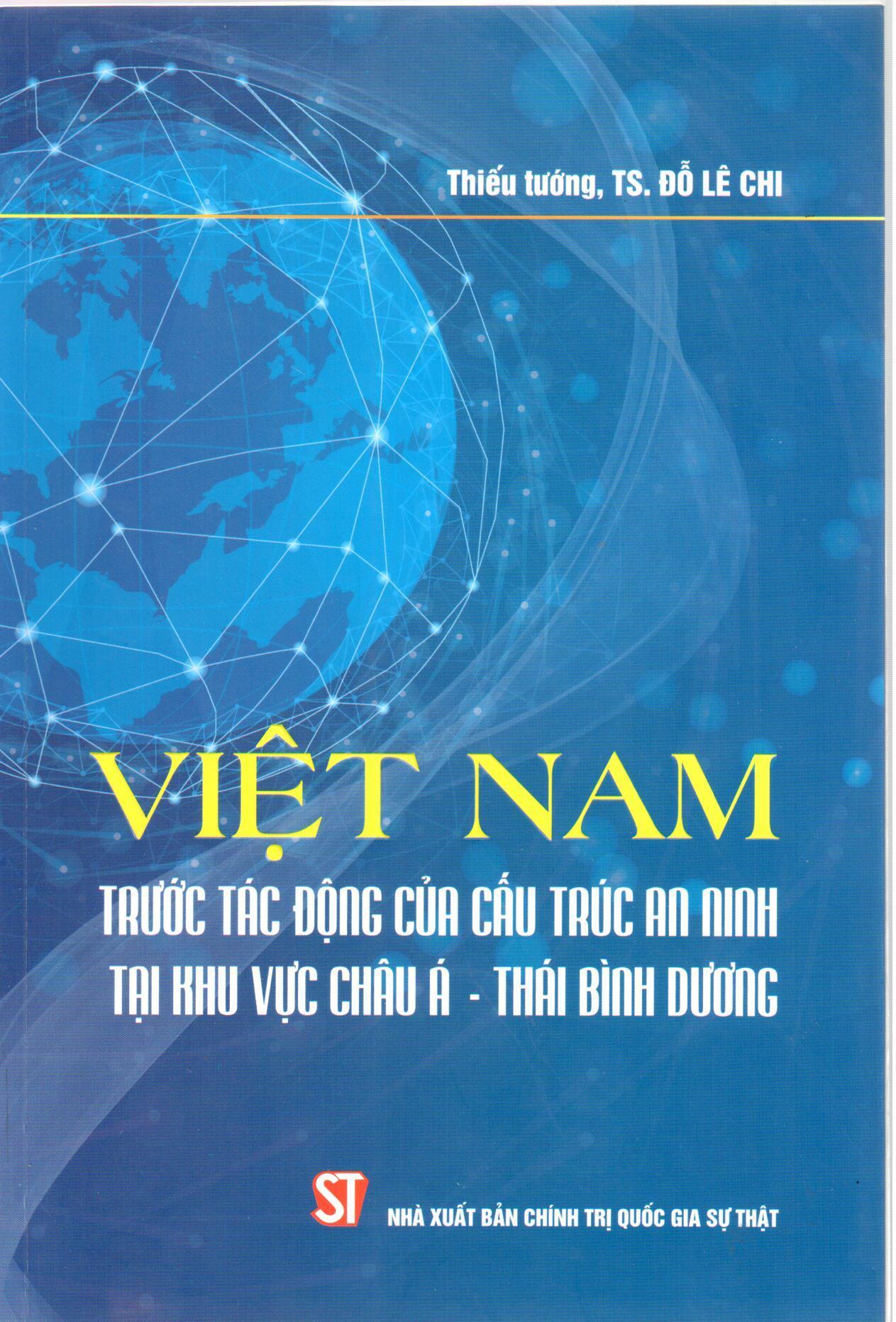 Việt Nam trước tác động của cấu trúc an ninh tại khu vực châu Á - Thái Bình Dương