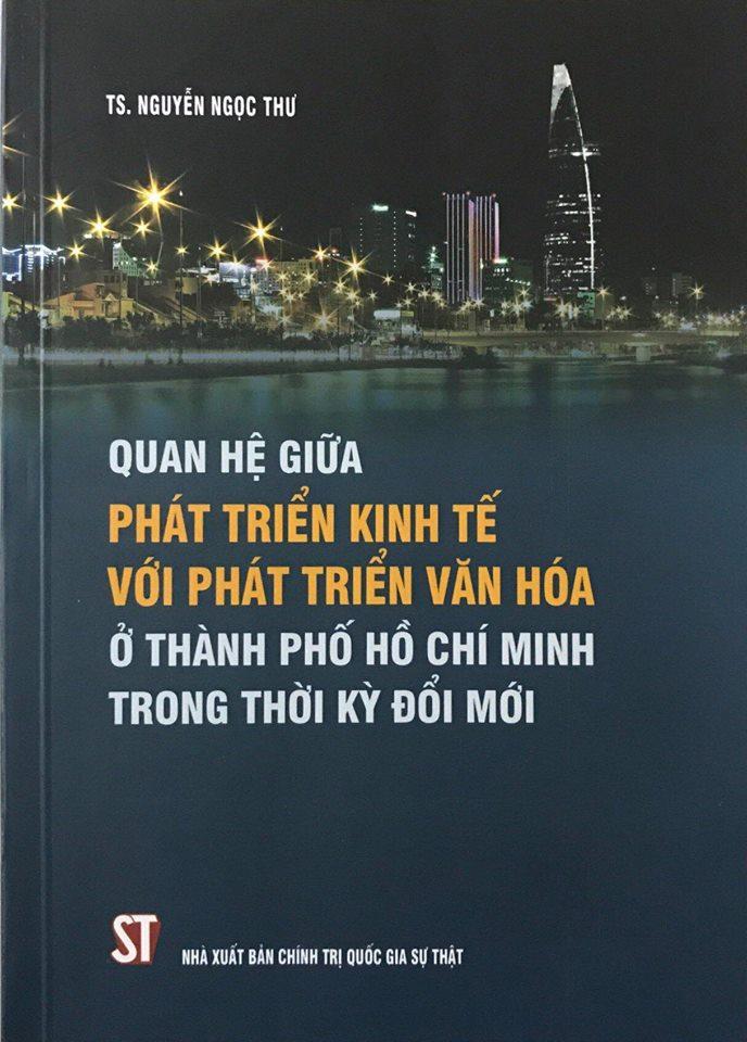 Quan hệ giữa phát triển kinh tế với phát triển văn hóa ở Thành phố Hồ Chí Minh trong thời kỳ đổi mới