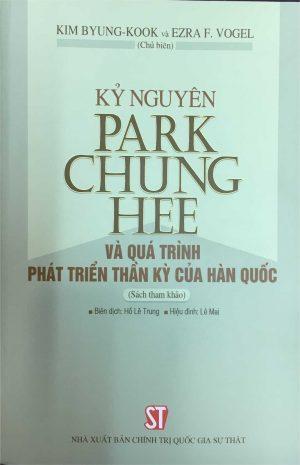 Kỷ nguyên Park Chung Hee và quá trình phát triển thần kỳ của Hàn Quốc (Sách tham khảo)