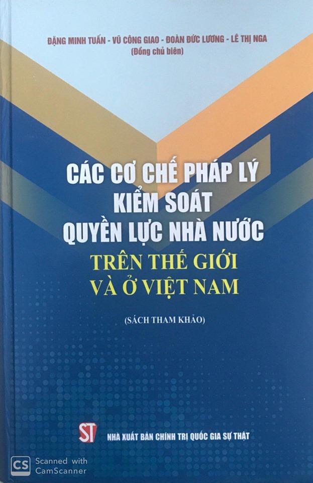 Các cơ chế pháp lý kiểm soát quyền lực nhà nước trên thế giới và ở Việt Nam (Sách tham khảo)