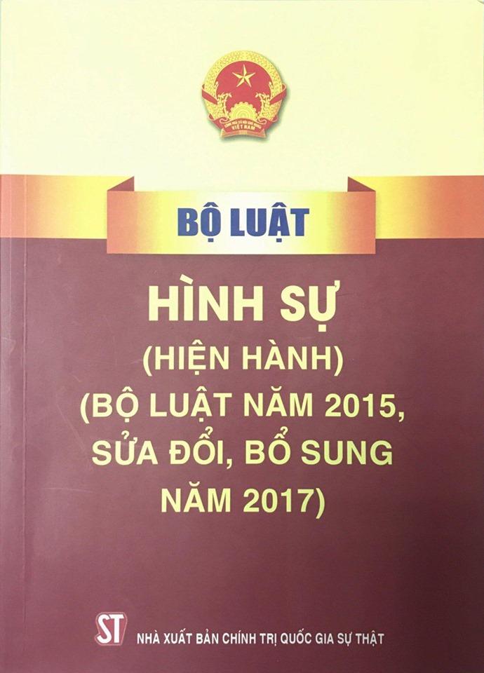 Bộ luật Hình sự (hiện hành) (Bộ luật năm 2015, sửa đổi, bổ sung năm 2017)