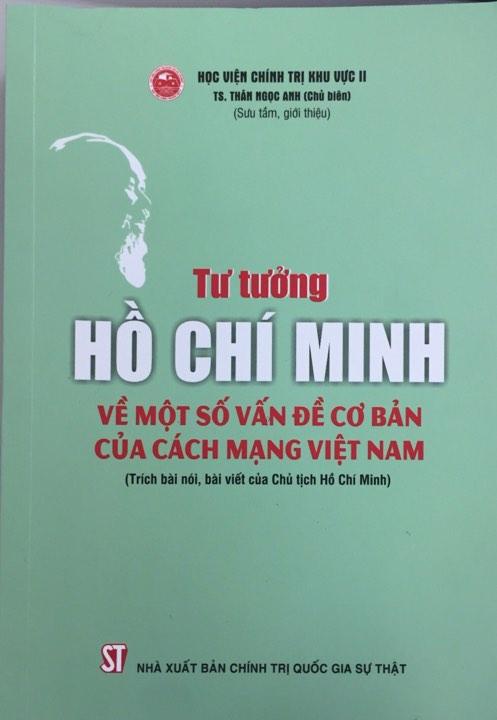 Tư tưởng Hồ Chí Minh về một số vấn đề cơ bản của cách mạng Việt Nam (Trích bài nói, bài viết của Chủ tịch Hồ Chí Minh)