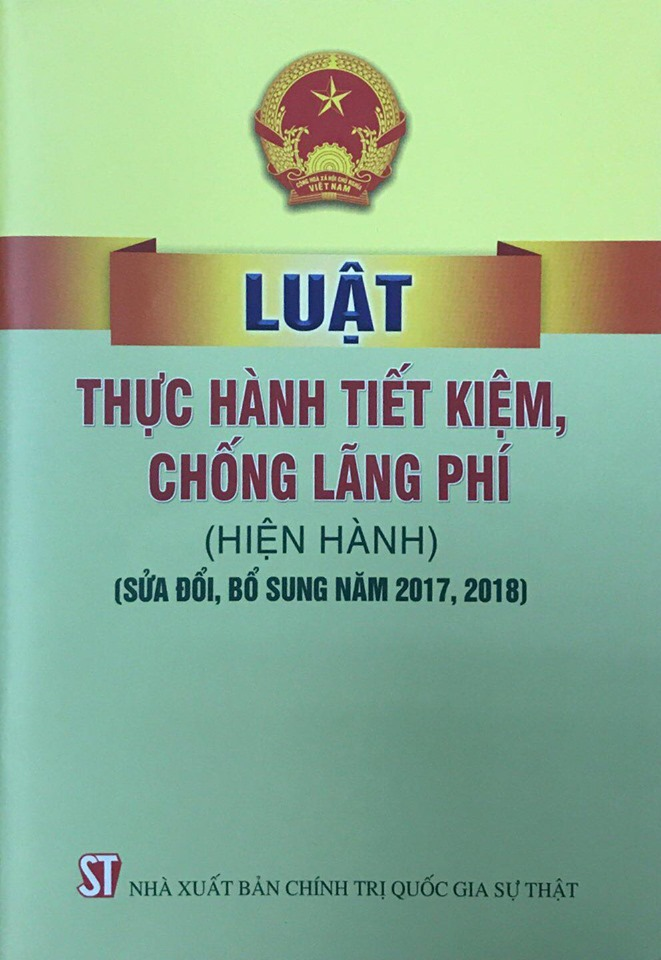 Luật Thực hành tiết kiệm, chống lãng phí (hiện hành) (sửa đổi, bổ sung năm 2017, 2018)