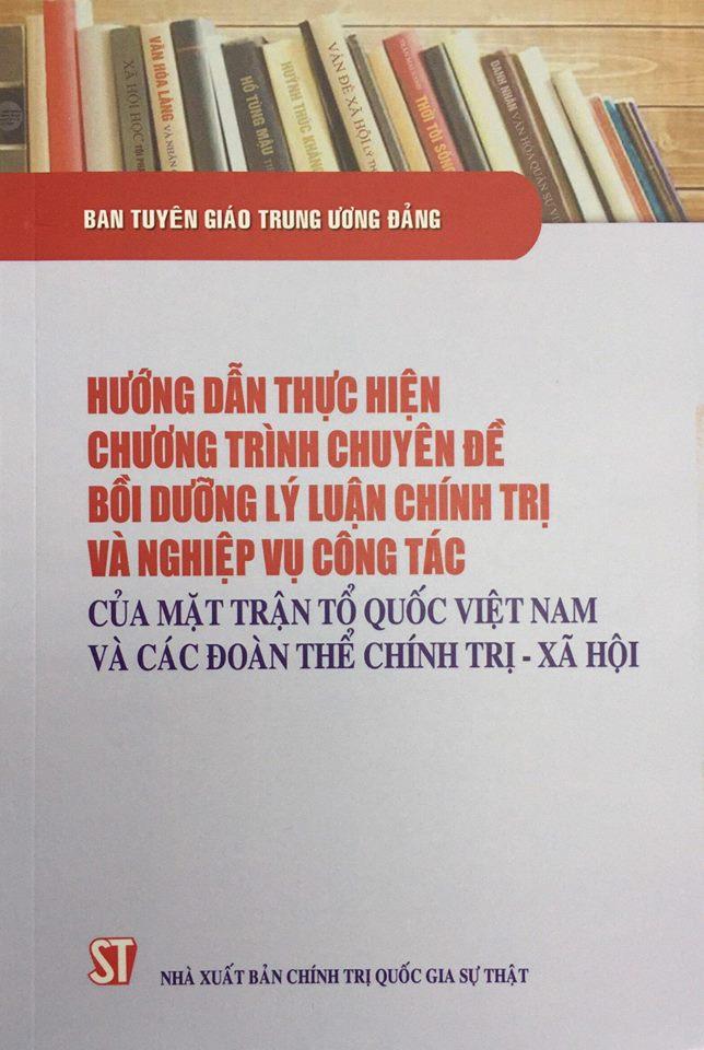 Hướng dẫn thực hiện chương trình chuyên đề bồi dưỡng lý luận chính trị và nghiệp vụ công tác của Mặt trận Tổ quốc Việt Nam và các đoàn thể chính trị - xã hội