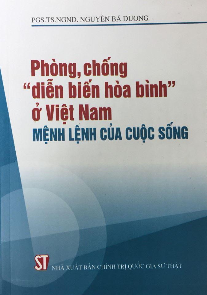 """Phòng, chống """"diễn biến hòa bình"""" ở Việt Nam - Mệnh lệnh của cuộc sống"""