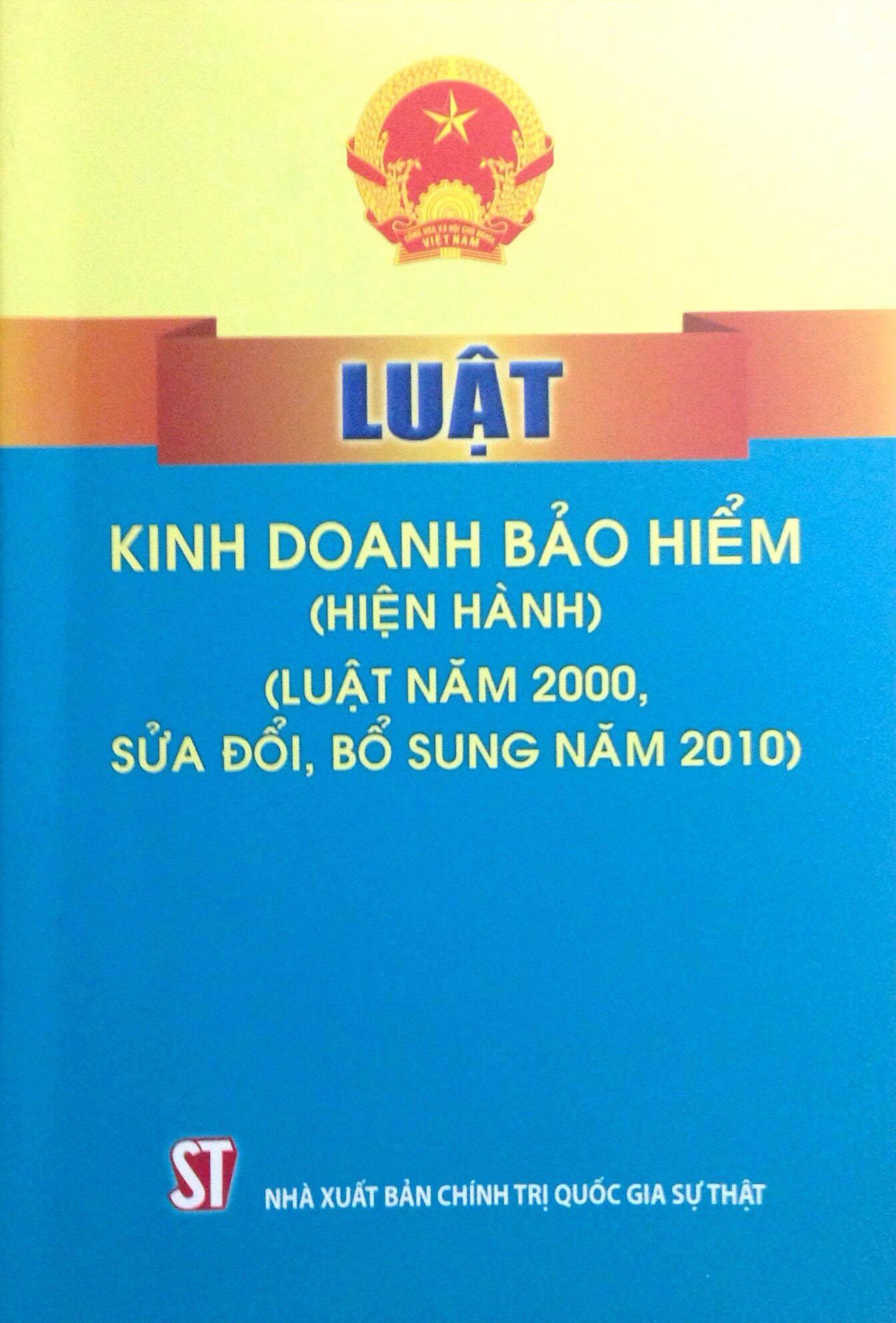 Luật kinh doanh bảo hiểm (hiện hành) (Luật năm 2000, sửa đổi, bổ sung năm 2010)