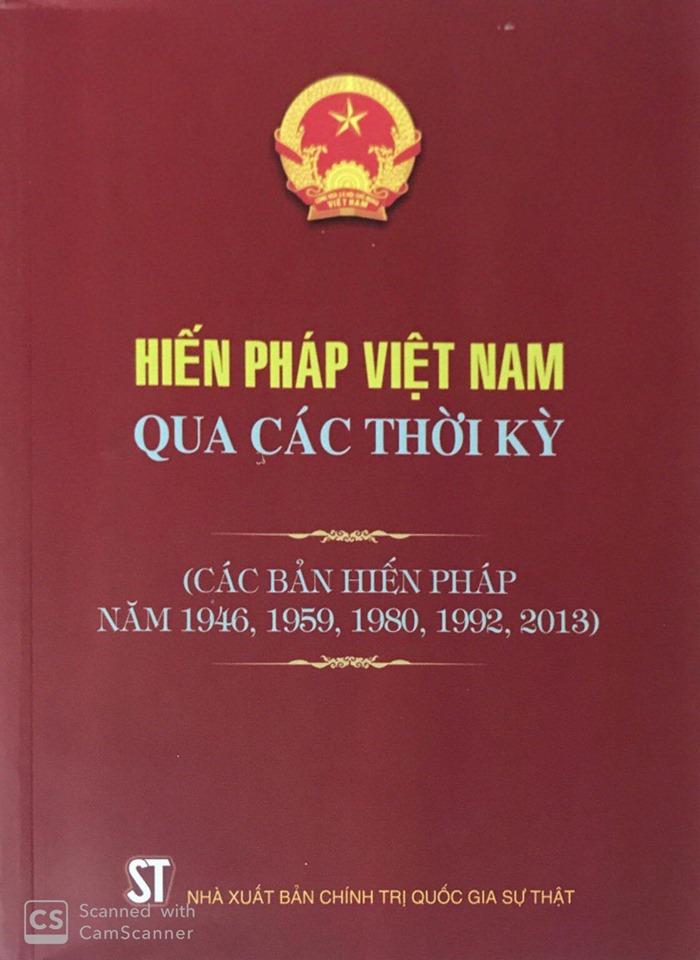 Hiến pháp Việt Nam qua các thời kỳ (Các bản Hiến pháp năm 1946, 1959, 1980, 1992, 2013)