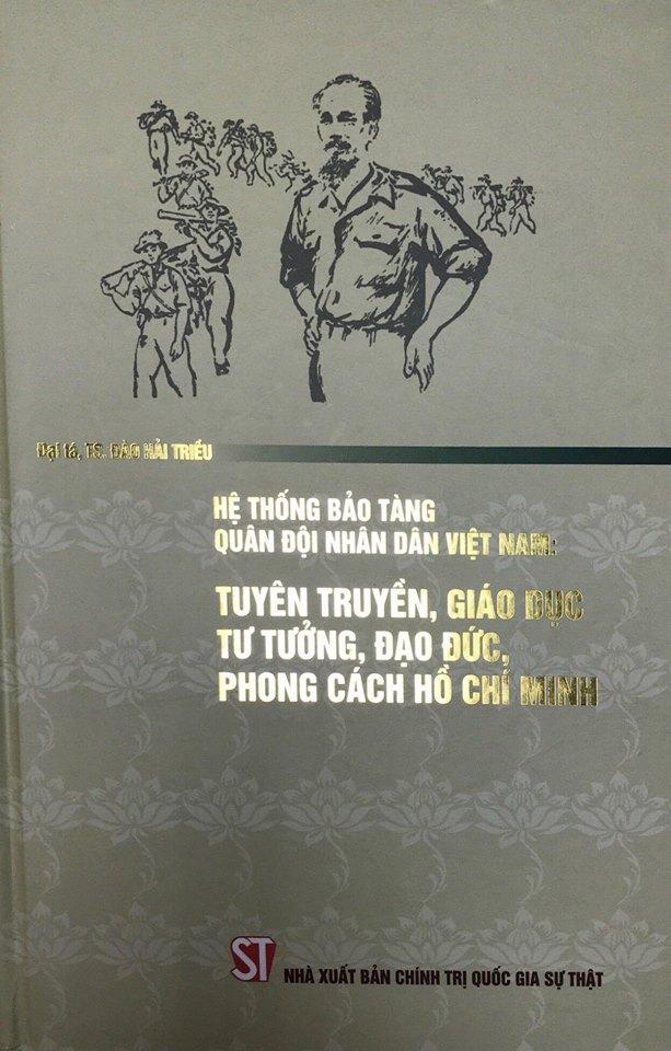 Hệ thống bảo tàng Quân đội nhân dân: Tuyên truyền, giáo dục tư tưởng, đạo đức, phong cách Hồ Chí Minh