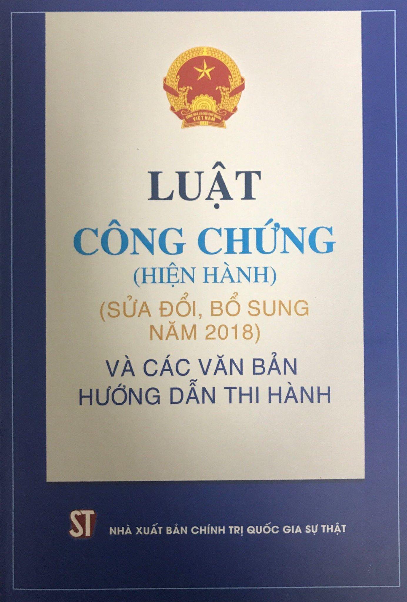 Luật Công chứng hiện hành (sửa đổi, bổ sung năm 2018) và các văn bản hướng dẫn thi hành