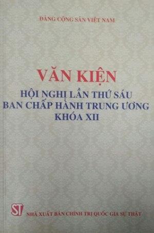 Văn kiện Hội nghị lần thứ sáu Ban chấp hành Trung ương khóa XII