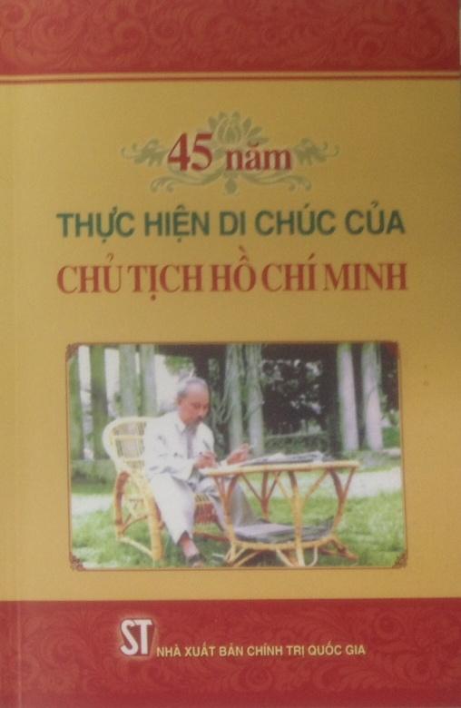 45 năm thực hiện Di chúc của Chủ tịch Hồ Chí Minh