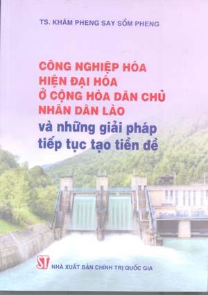 Công nghiệp hóa, hiện đại hóa ở Cộng hòa dân chủ nhân dân Lào và những giải pháp tiếp tục tạo tiền đề