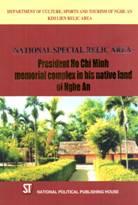 National special relic Area – President Ho Chi Minh memorial complex in his native land of Nghe An  (Dịch: Di tích quốc gia đặc biệt - Khu lưu niệm Chủ tịch Hồ Chí Minh tại quê hương Nghệ An)