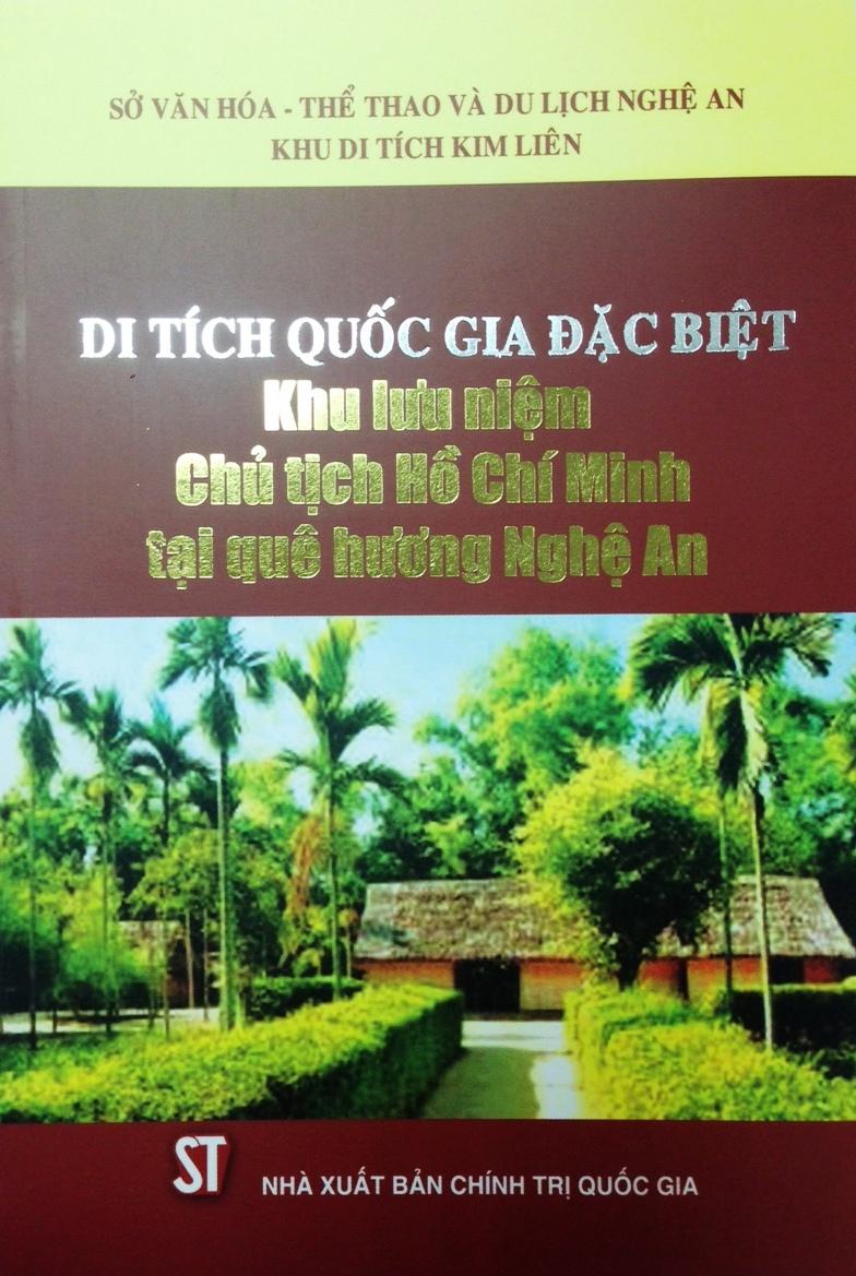Di tích quốc gia đặc biệt - Khu lưu niệm Chủ tịch Hồ Chí Minh tại quê hương Nghệ An