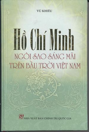 Hồ Chí Minh ngôi sao sáng mãi trên bầu trời Việt Nam