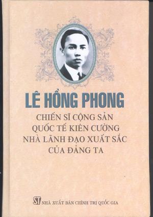 Lê Hồng Phong – Chiến sĩ cộng sản quốc tế kiên cường, nhà lãnh đạo xuất sắc của Đảng ta