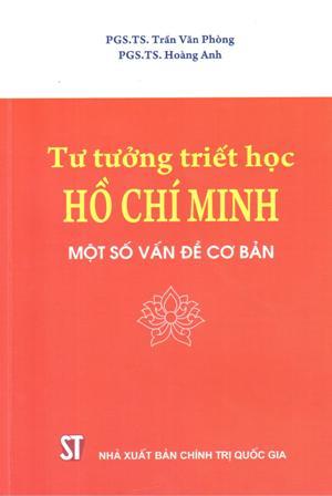Tư tưởng triết học Hồ Chí Minh - Một số vấn đề cơ bản (Sách chuyên khảo)