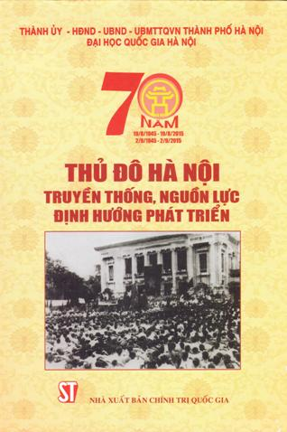 Thủ đô Hà Nội: Truyền thống, nguồn lực, định hướng phát triển