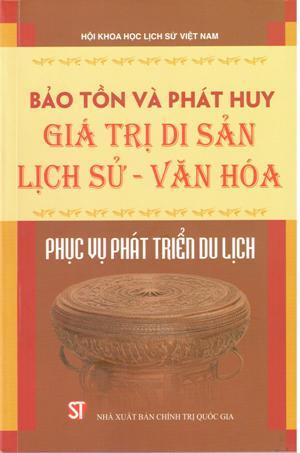 Bảo tồn và phát huy giá trị di sản lịch sử - văn hóa