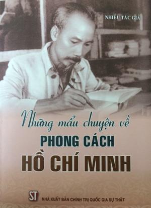Những mẩu chuyện về phong cách Hồ Chí Minh