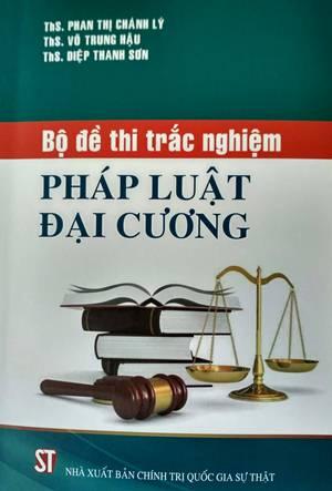 Bộ đề thi trắc nghiệm pháp luật đại cương