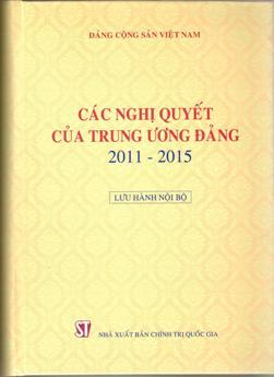 Các nghị quyết của Trung ương Đảng 2011-2015