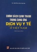 Chính sách cạnh tranh trong cung ứng dịch vụ y tế ở Việt Nam