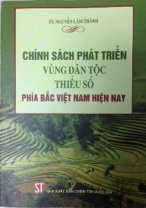 Chính sách phát triển vùng dân tộc thiểu số phía Bắc Việt Nam hiện nay