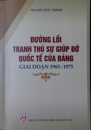 Đường lối tranh thủ sự giúp đỡ quốc tế của Đảng giai đoạn 1965-1975
