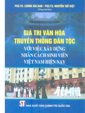Giá trị văn hóa truyền thống dân tộc với việc xây dựng nhân cách sinh viên Việt Nam hiện nay