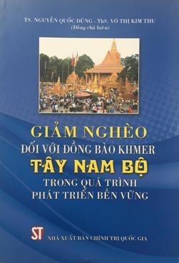 Giảm nghèo đối với đồng bào Khmer Tây Nam Bộ trong quá trình phát triển bền vững