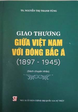Giao thương giữa Việt Nam với Đông Bắc Á (1897 - 1945)