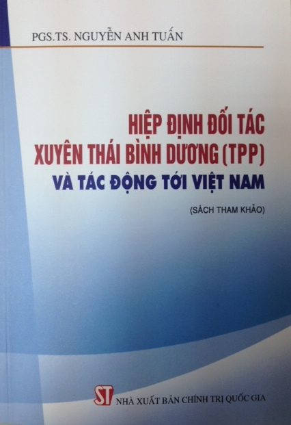 Hiệp định đối tác xuyên Thái Bình Dương (TPP) và tác động tới Việt Nam (Sách tham khảo)