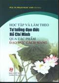 Học tập và làm theo tư tưởng đạo đức Hồ Chí Minh qua tác phẩm