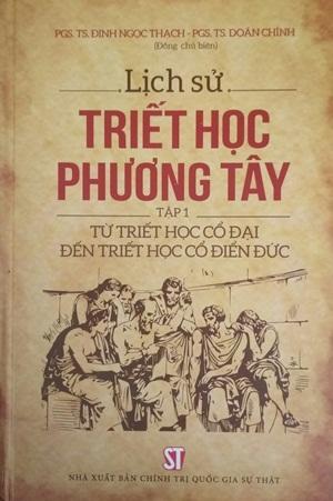 Lịch sử triết học phương Tây (Tập 1 từ triết học cổ đại đến triết học cổ điển Đức)