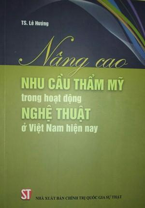 Nâng cao nhu cầu thẩm mỹ trong hoạt động nghệ thuật ở Việt Nam hiện nay