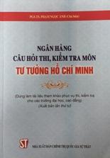 Ngân hàng câu hỏi thi, kiểm tra môn Tư tưởng Hồ Chí Minh