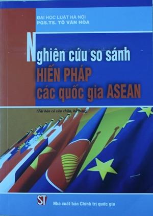 Nghiên cứu so sánh hiến pháp các quốc gia ASEAN (Tái bản có sửa chữa, bổ sung)