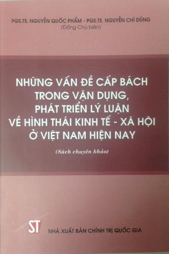 Những vấn đề cấp bách trong vận dụng, phát triển lý luận về hình thái kinh tế - xã hội ở Việt Nam hiện nay