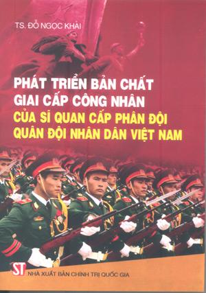Phát triển bản chất giai cấp công nhân của sĩ quan cấp phân đội Quân đội nhân dân Việt Nam