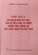 Phê phán các quan điểm sai trái, bảo vệ nền tảng tư tưởng, cương lĩnh, đường lối của Đảng Cộng sản Việt Nam