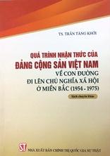 Quá trình nhận thức của Đảng Cộng sản Việt Nam về con đường đi lên chủ nghĩa xã hội ở miền Bắc (1954-1975)