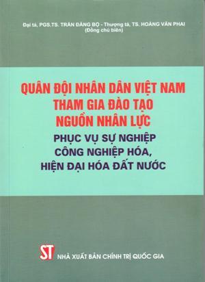 Quân đội nhân dân Việt Nam tham gia đào tạo nguồn nhân lực phục vụ sự nghiệp công nghiệp hóa, hiện đại hóa đất nước