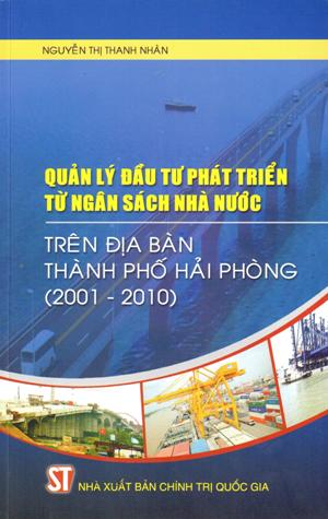 Quản lý đầu tư phát triển từ ngân sách nhà nước trên địa bàn thành phố Hải Phòng (2001 - 2010)